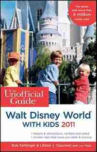 The Unofficial Guide to Walt Disney World with Kids 2011 by Bob Sehlinger