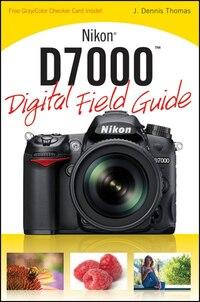 Nikon D7000 Digital Field Guide