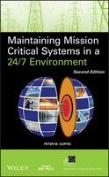 Maintaining Mission Critical Systems in a 24/7 Environment