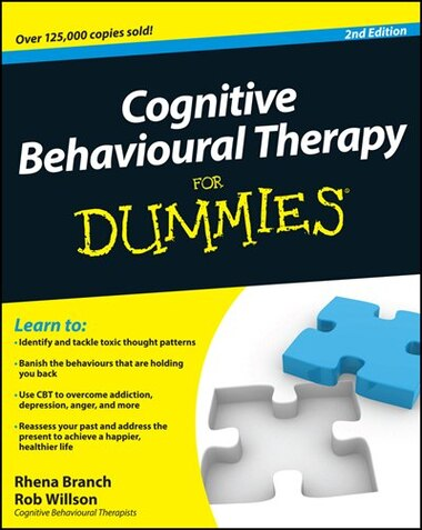 Cognitive Behavioural Therapy For Dummies by Rhena Branch