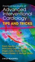 Practical Handbook of Advanced Interventional Cardiology: Tips and Tricks by Thach N. Nguyen