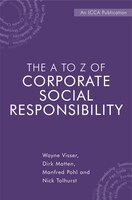 The A to Z of Corporate Social Responsibility: A Complete Reference Guide to Concepts, Codes and…