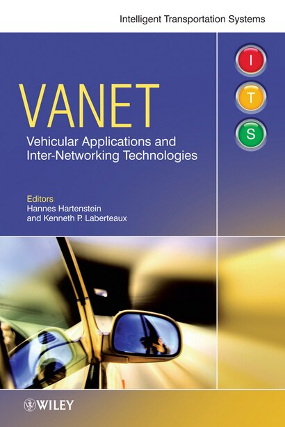 VANET: Vehicular Applications and Inter-Networking Technologies by Hannes Hartenstein