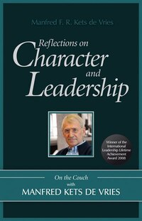 Reflections on Character and Leadership: On the Couch with Manfred Kets de Vries