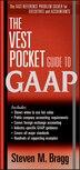 The Vest Pocket Guide to GAAP by Steven M. Bragg