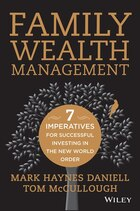 Family Wealth Management: Seven Imperatives for Successful Investing in the New World Order