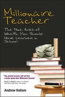 Book Millionaire Teacher: The Nine Rules of Wealth You Should Have Learned in School by Andrew Hallam