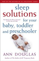 Sleep Solutions for  Your Baby, Toddler and Preschooler: The Ultimate No-Worry Approach for Each…