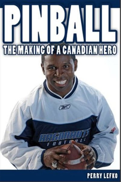 Pinball: The Making of a Canadian Hero by Perry Lefko