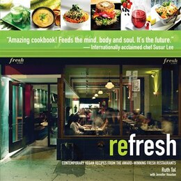 Book reFresh: Contemporary Vegan Recipes From the Award Winning Fresh Restaurants by Ruth Tal
