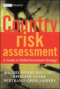 Country Risk Assessment: A Guide to Global Investment Strategy