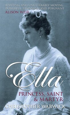Book Ella: Princess, Saint and Martyr by Christopher Warwick