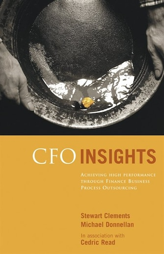 ... CFO Insights  Achieving High Performance Through Finance Business  Process Outsourcing by Stewart Clements b4f9c74c8c5e
