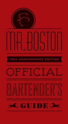 Book Mr. Boston Official Bartenders Guide: 75th Anniversary Edition by Ben Mr. Boston