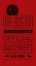 Mr. Boston Official Bartenders Guide: 75th Anniversary Edition