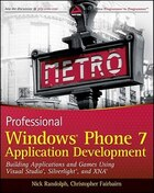 Professional Windows Phone 7 Application Development: Building Applications and Games Using Visual…
