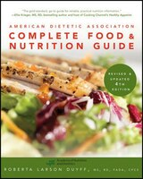 American Dietetic Association Complete Food and Nutrition Guide, Revised and Updated 4th Edition
