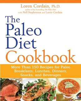 Book The Paleo Diet Cookbook: More than 150 recipes for Paleo Breakfasts, Lunches, Dinners, Snacks, and… by Nell Stephenson