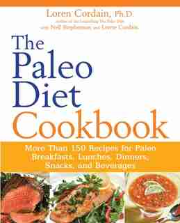 The Paleo Diet Cookbook: More than 150 recipes for Paleo Breakfasts, Lunches, Dinners, Snacks, and Beverages by Nell Stephenson