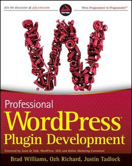 Book Professional WordPress Plugin Development by Brad Williams