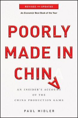 Book Poorly Made in China: An Insiders Account of the China Production Game by Paul Midler