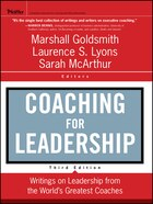 Coaching for Leadership: Writings on Leadership from the Worlds Greatest Coaches