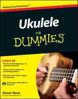 Ukulele For Dummies by Alistair Wood