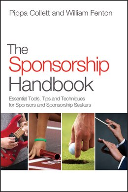 Book The Sponsorship Handbook: Essential Tools, Tips and Techniques for Sponsors and Sponsorship Seekers by Pippa Collett