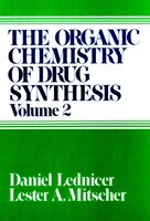 The Organic Chemistry of Drug Synthesis, Volume 2