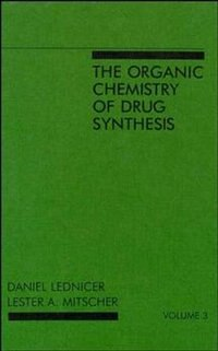 Book The Organic Chemistry of Drug Synthesis, Volume 3 by Daniel Lednicer