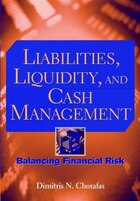 Liabilities, Liquidity, and Cash Management: Balancing Financial Risks