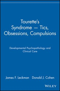 Tourette's Syndrome -- Tics, Obsessions, Compulsions: Developmental Psychopathology and Clinical…