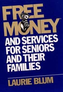 Book Free Money and Services for Seniors and Their Families by Laurie Blum
