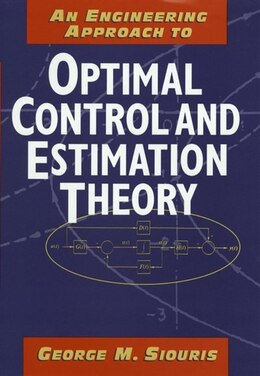 Book An Engineering Approach to Optimal Control and Estimation Theory by George M. Siouris