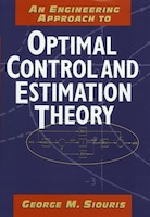 An Engineering Approach to Optimal Control and Estimation Theory