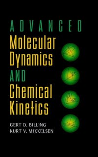 Advanced Molecular Dynamics and Chemical Kinetics