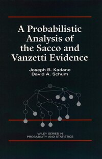 A Probabilistic Analysis of the Sacco and Vanzetti Evidence
