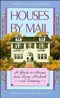 Book Houses by Mail: A Guide to Houses from Sears, Roebuck and Company by Katherine Cole Stevenson
