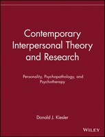 Contemporary Interpersonal Theory and Research: Personality, Psychopathology, and Psychotherapy