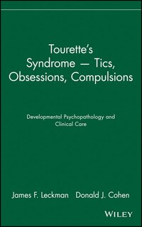 Tourettes Syndrome -- Tics, Obsessions, Compulsions: Developmental Psychopathology and Clinical Care