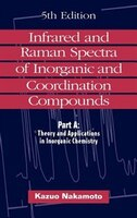 Infrared and Raman Spectra of Inorganic and Coordination Compounds, Theory and Applications in…