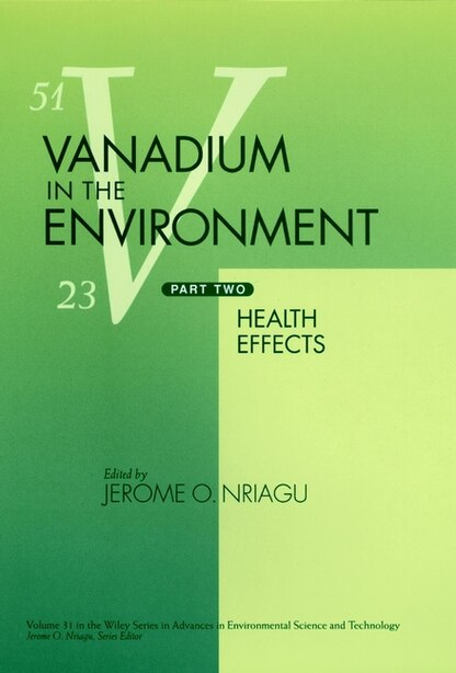 Vanadium in the Environment, Part 2: Health Effects by Jerome O. Nriagu