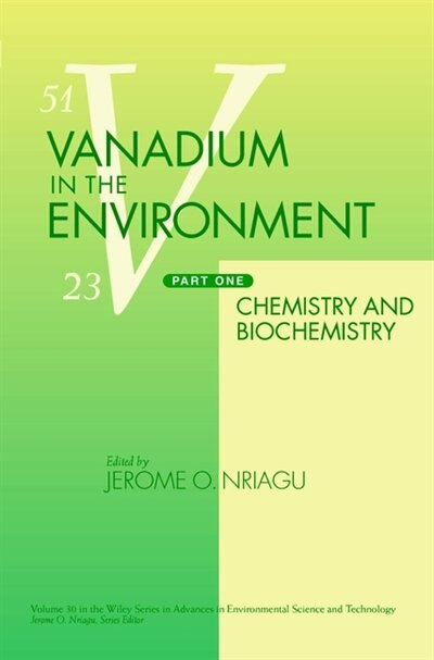 Vanadium in the Environment, Part 1: Chemistry and Biochemistry by Jerome O. Nriagu