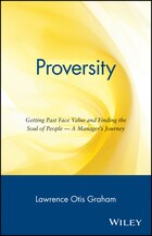 Proversity: Getting Past Face Value and Finding the Soul of People -- A Managers Journey