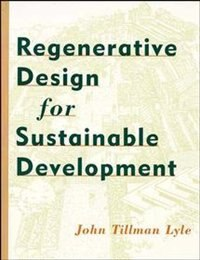 Book Regenerative Design for Sustainable Development by John Tillman Lyle