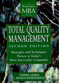 Total Quality Management: Strategies and Techniques Proven at Todays Most Successful Companies