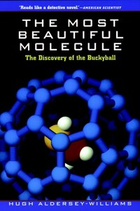 The Most Beautiful Molecule: The Discovery of the Buckyball