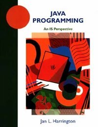 Java Programming: An IS Perspective by Jan L. Harrington