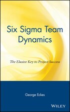 Six Sigma Team Dynamics: The Elusive Key to Project Success