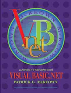 Learning to Program with VISUAL BASIC.Net by Patrick G. McKeown